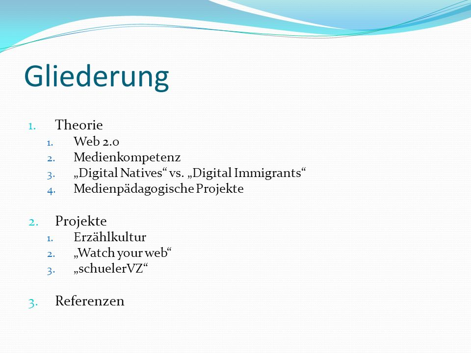 Gliederung 1. Theorie 1. Web 2.0 2. Medienkompetenz 3. Digital Natives vs. Digital Immigrants 4. Medienpädagogische Projekte 2. Projekte 1. Erzählkult