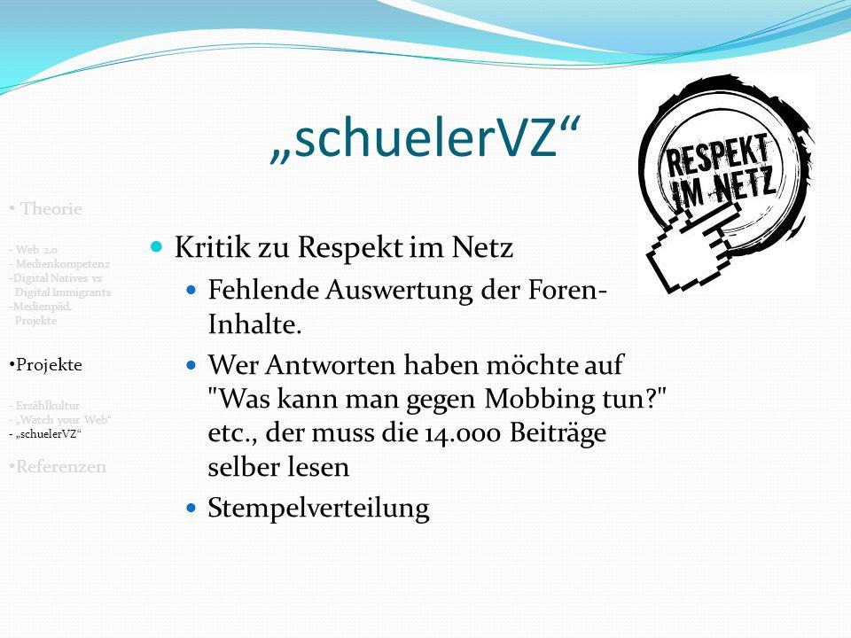 schuelerVZ Kritik zu Respekt im Netz Fehlende Auswertung der Foren- Inhalte.