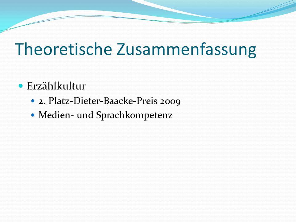 Theoretische Zusammenfassung Erzählkultur 2. Platz-Dieter-Baacke-Preis 2009 Medien- und Sprachkompetenz