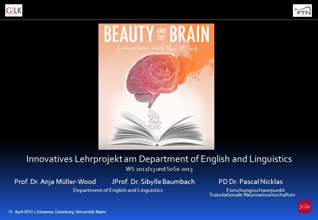 11. April 2013 | Johannes Gutenberg Universität Mainz Innovatives Lehrprojekt am Department of English and Linguistics WS 2012/13 und SoSe 2013 Prof.