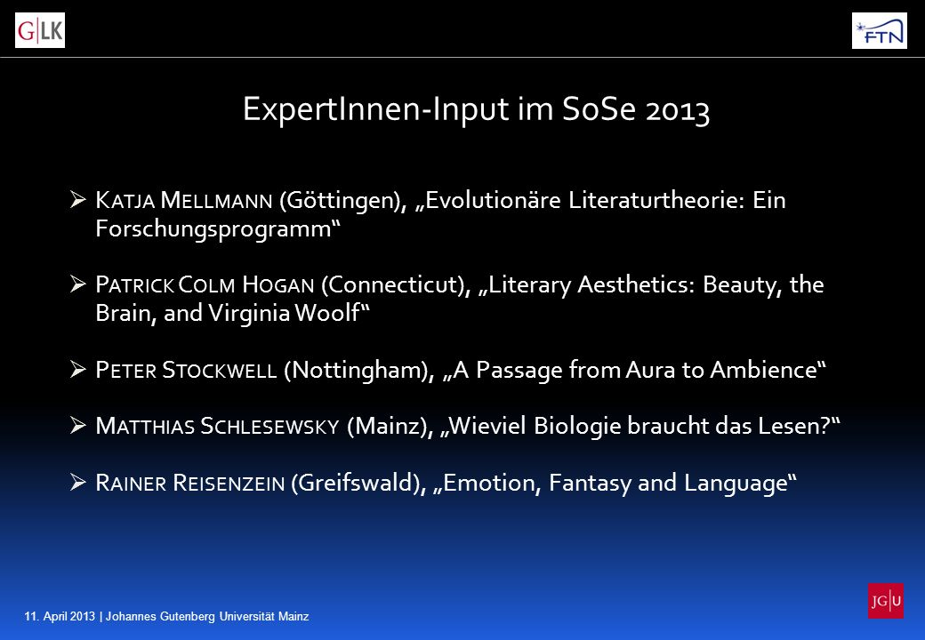 11. April 2013 | Johannes Gutenberg Universität Mainz ExpertInnen-Input im SoSe 2013 K ATJA M ELLMANN (Göttingen), Evolutionäre Literaturtheorie: Ein