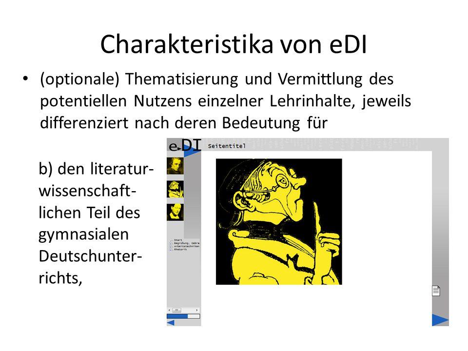Charakteristika von eDI (optionale) Thematisierung und Vermittlung des potentiellen Nutzens einzelner Lehrinhalte, jeweils differenziert nach deren Bedeutung für b) den literatur- wissenschaft- lichen Teil des gymnasialen Deutschunter- richts,