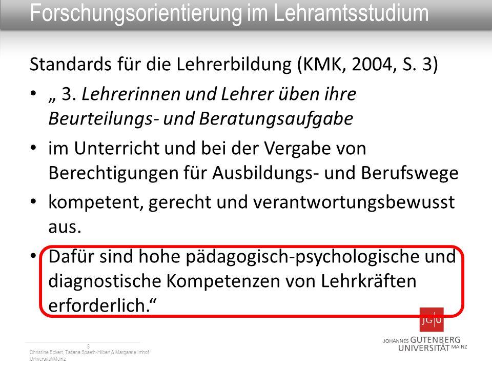 Forschungsorientierung im Lehramtsstudium Standards für die Lehrerbildung (KMK, 2004, S. 3) 3. Lehrerinnen und Lehrer üben ihre Beurteilungs- und Bera