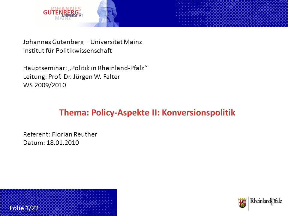 Johannes Gutenberg – Universität Mainz Institut für Politikwissenschaft Hauptseminar: Politik in Rheinland-Pfalz Leitung: Prof. Dr. Jürgen W. Falter W