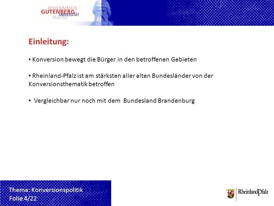 Einleitung: Konversion bewegt die Bürger in den betroffenen Gebieten Rheinland-Pfalz ist am stärksten aller alten Bundesländer von der Konversionsthem