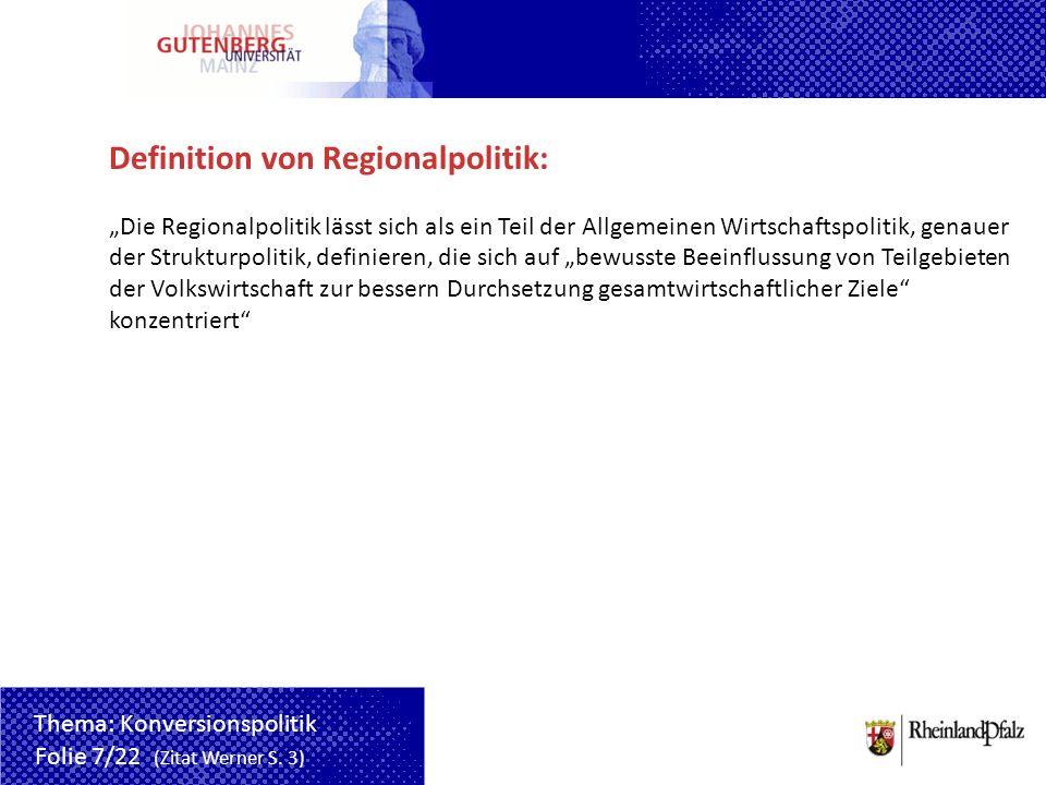 Definition von Regionalpolitik: Die Regionalpolitik lässt sich als ein Teil der Allgemeinen Wirtschaftspolitik, genauer der Strukturpolitik, definiere