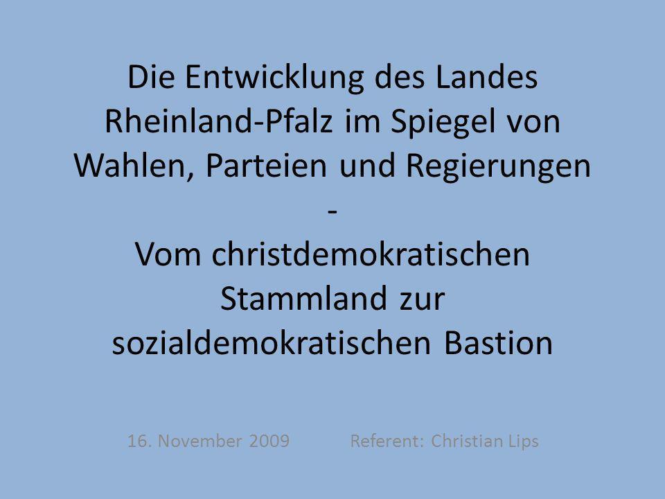 Die Entwicklung des Landes Rheinland-Pfalz im Spiegel von Wahlen, Parteien und Regierungen - Vom christdemokratischen Stammland zur sozialdemokratisch