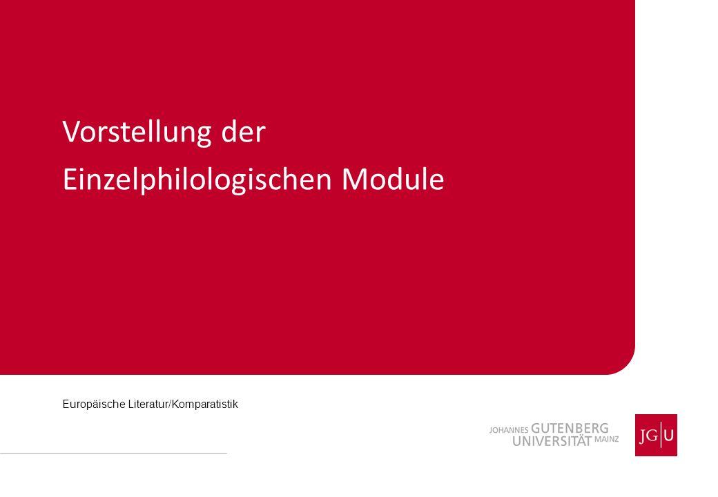 Vorstellung der Einzelphilologischen Module Europäische Literatur/Komparatistik