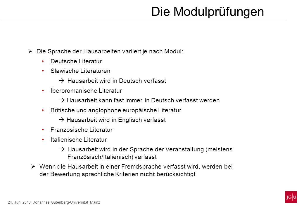 24. Juni 2013| Johannes Gutenberg-Universität Mainz Die Sprache der Hausarbeiten variiert je nach Modul: Deutsche Literatur Slawische Literaturen Haus