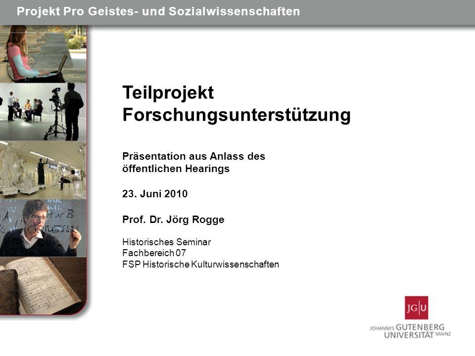 Teilprojekt Forschungsunterstützung Präsentation aus Anlass des öffentlichen Hearings 23.