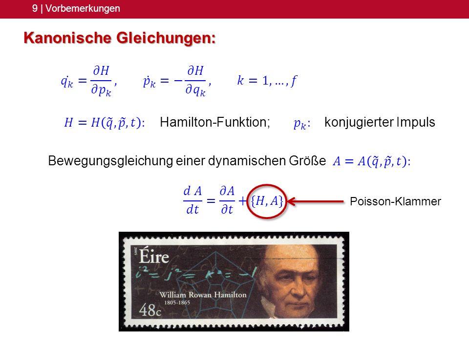 9 | Vorbemerkungen Kanonische Gleichungen: Poisson-Klammer