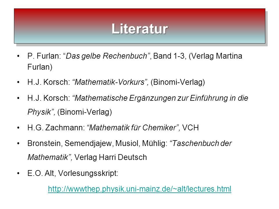 P. Furlan: Das gelbe Rechenbuch, Band 1-3, (Verlag Martina Furlan) H.J. Korsch: Mathematik-Vorkurs, (Binomi-Verlag) H.J. Korsch: Mathematische Ergänzu