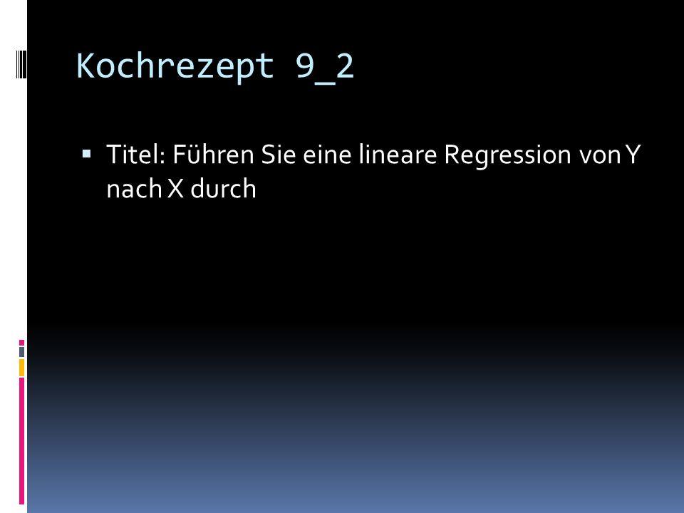 Kochrezept 9_2 Titel: Führen Sie eine lineare Regression von Y nach X durch
