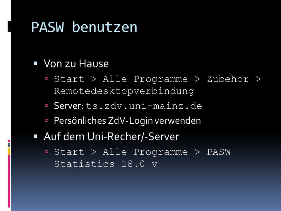 Daten in PASW laden/ansehen PASW-Datendateien enden auf.sav Liegen die Daten in einem anderen Format und PASW kompativel vor, müssen wir sie importieren: Datei > Textdaten lesen Klappt dies nicht, müssen die Daten höchstwahrscheinlich umstrukturiert werden, so dass sie der Datenansicht von PASW entsprechen.