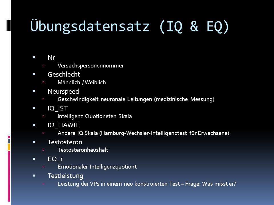 Übungsdatensatz (IQ & EQ) Übungen 1.Ist der Datensatz so in Ordnung.
