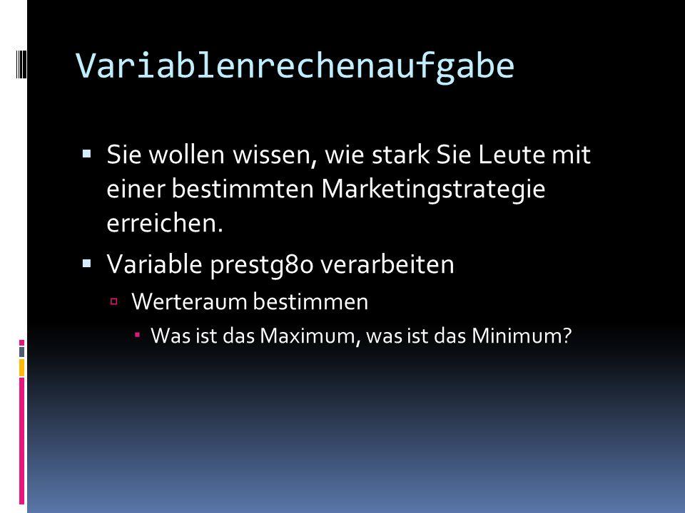 Variablenrechenaufgabe Sie wollen wissen, wie stark Sie Leute mit einer bestimmten Marketingstrategie erreichen.