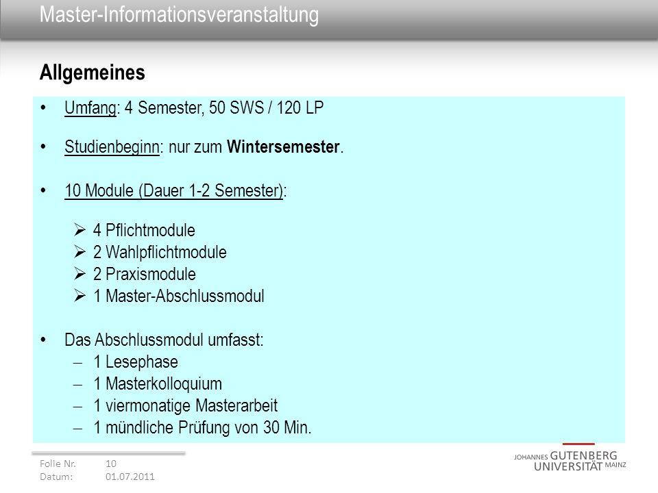 Master-Informationsveranstaltung Umfang: 4 Semester, 50 SWS / 120 LP Studienbeginn: nur zum Wintersemester. 10 Module (Dauer 1-2 Semester): 4 Pflichtm