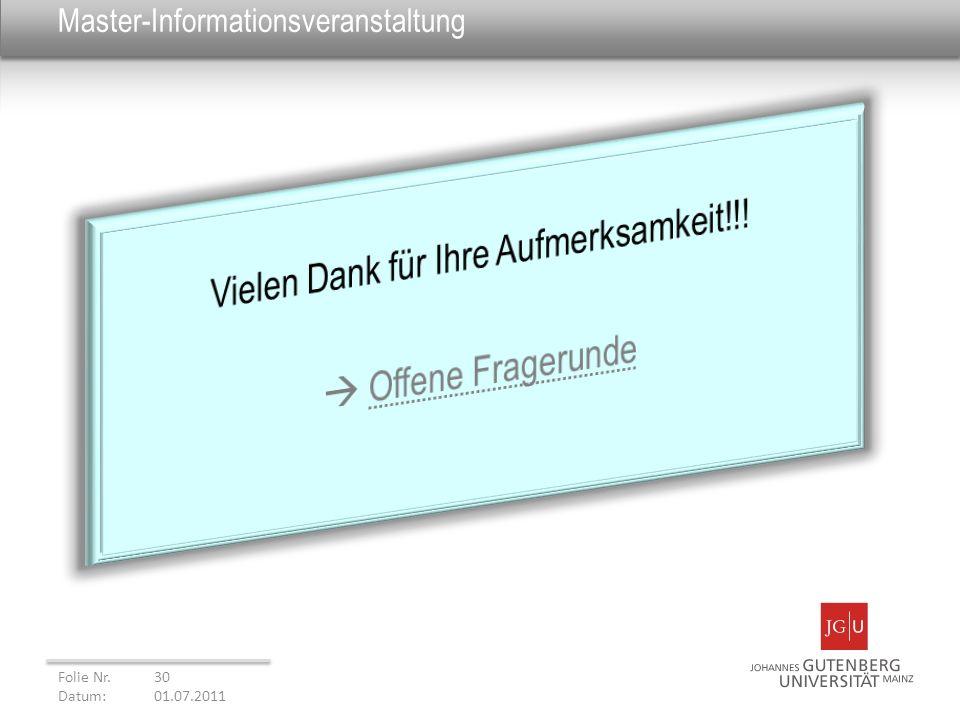 Master-Informationsveranstaltung Folie Nr. 30 Datum: 01.07.2011