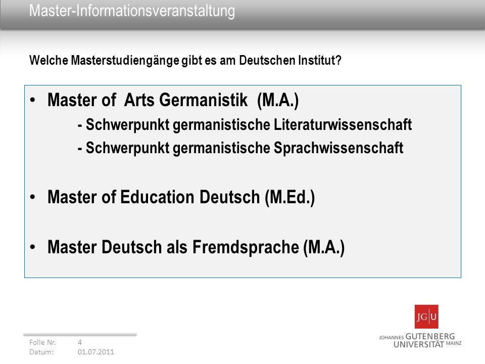 Master-Informationsveranstaltung Master of Arts Germanistik (M.A.) - Schwerpunkt germanistische Literaturwissenschaft - Schwerpunkt germanistische Spr