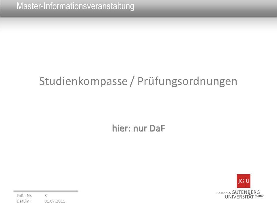 Master-Informationsveranstaltung Studienkompasse / Prüfungsordnungen hier: nur DaF Folie Nr. 8 Datum: 01.07.2011