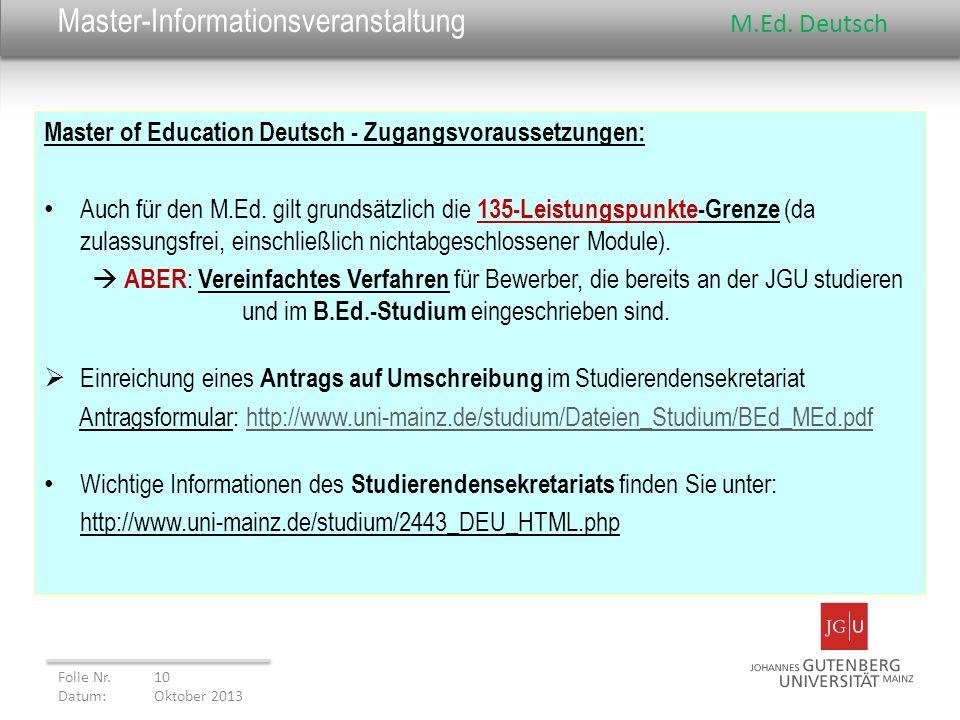 Master-Informationsveranstaltung M.Ed. Deutsch Master of Education Deutsch - Zugangsvoraussetzungen: Auch für den M.Ed. gilt grundsätzlich die 135-Lei
