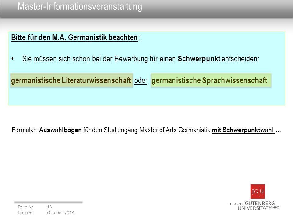 Master-Informationsveranstaltung Bitte für den M.A. Germanistik beachten: Sie müssen sich schon bei der Bewerbung für einen Schwerpunkt entscheiden: g
