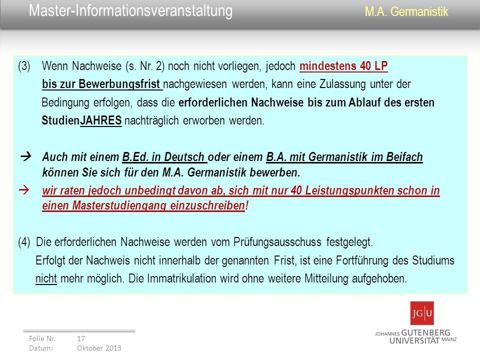 Master-Informationsveranstaltung M.A. Germanistik (3)Wenn Nachweise (s. Nr. 2) noch nicht vorliegen, jedoch mindestens 40 LP bis zur Bewerbungsfrist n