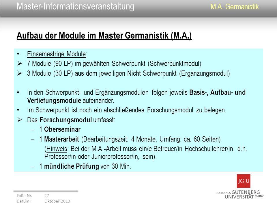 Master-Informationsveranstaltung M.A. Germanistik Einsemestrige Module: 7 Module (90 LP) im gewählten Schwerpunkt (Schwerpunktmodul) 3 Module (30 LP)