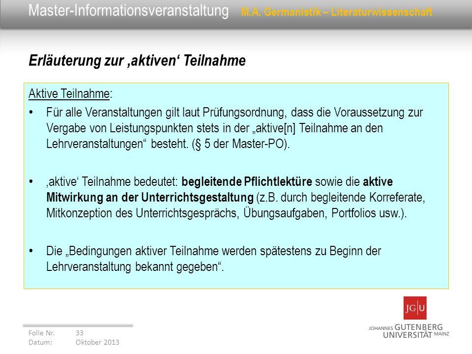 Master-Informationsveranstaltung M.A. Germanistik – Literaturwissenschaft Aktive Teilnahme: Für alle Veranstaltungen gilt laut Prüfungsordnung, dass d