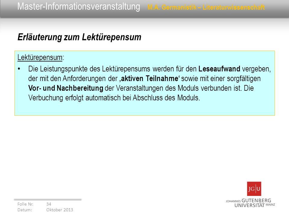Master-Informationsveranstaltung M.A. Germanistik – Literaturwissenschaft Lektürepensum: Die Leistungspunkte des Lektürepensums werden für den Leseauf
