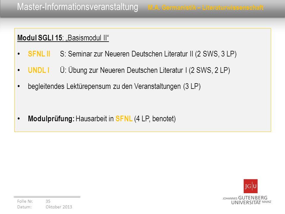 Master-Informationsveranstaltung M.A. Germanistik – Literaturwissenschaft Modul SGLI 15 : Basismodul II SFNL II S: Seminar zur Neueren Deutschen Liter