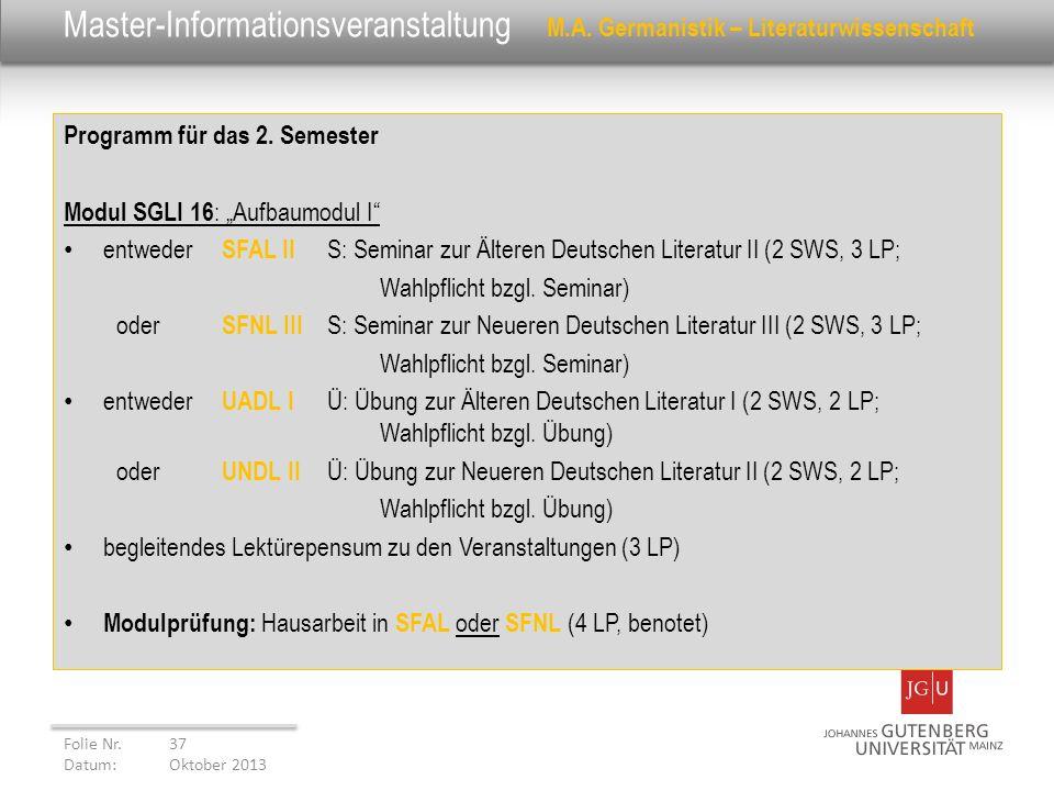 Master-Informationsveranstaltung M.A. Germanistik – Literaturwissenschaft Programm für das 2. Semester Modul SGLI 16 : Aufbaumodul I entweder SFAL II
