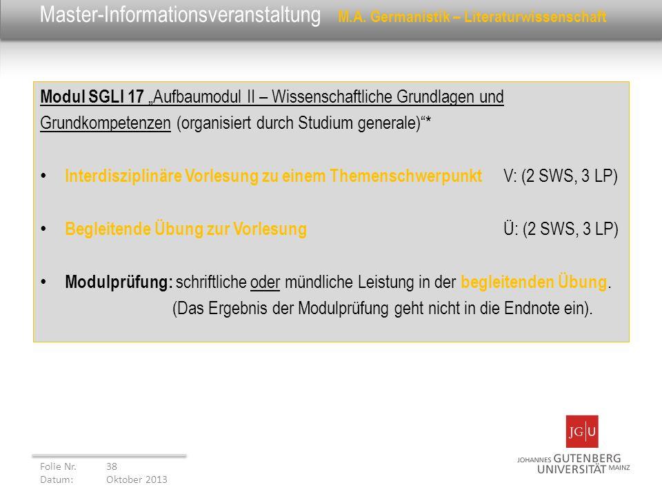 Master-Informationsveranstaltung M.A. Germanistik – Literaturwissenschaft Modul SGLI 17 Aufbaumodul II – Wissenschaftliche Grundlagen und Grundkompete