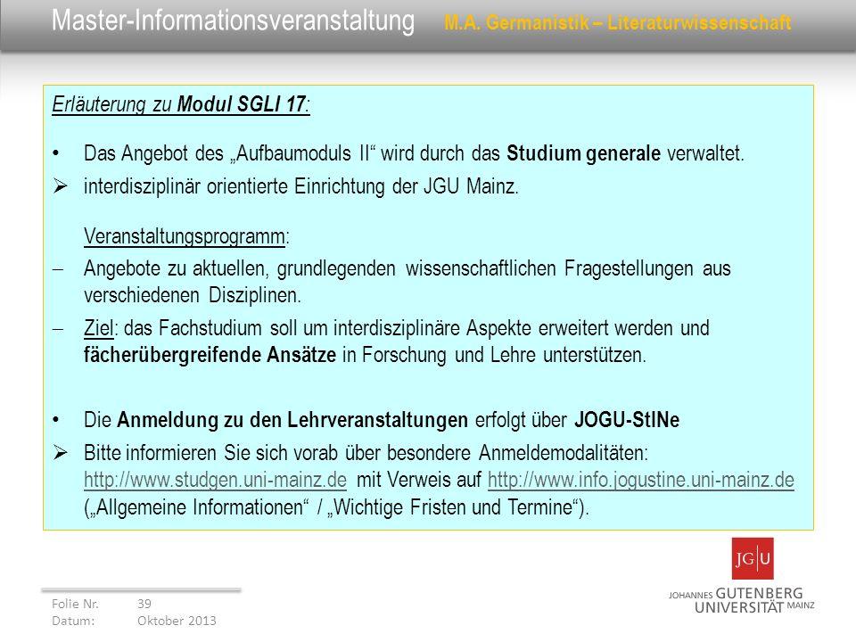 Master-Informationsveranstaltung M.A. Germanistik – Literaturwissenschaft Erläuterung zu Modul SGLI 17 : Das Angebot des Aufbaumoduls II wird durch da