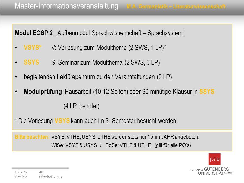 Master-Informationsveranstaltung M.A. Germanistik – Literaturwissenschaft Modul EGSP 2 : Aufbaumodul Sprachwissenschaft – Sprachsystem VSYS* V: Vorles
