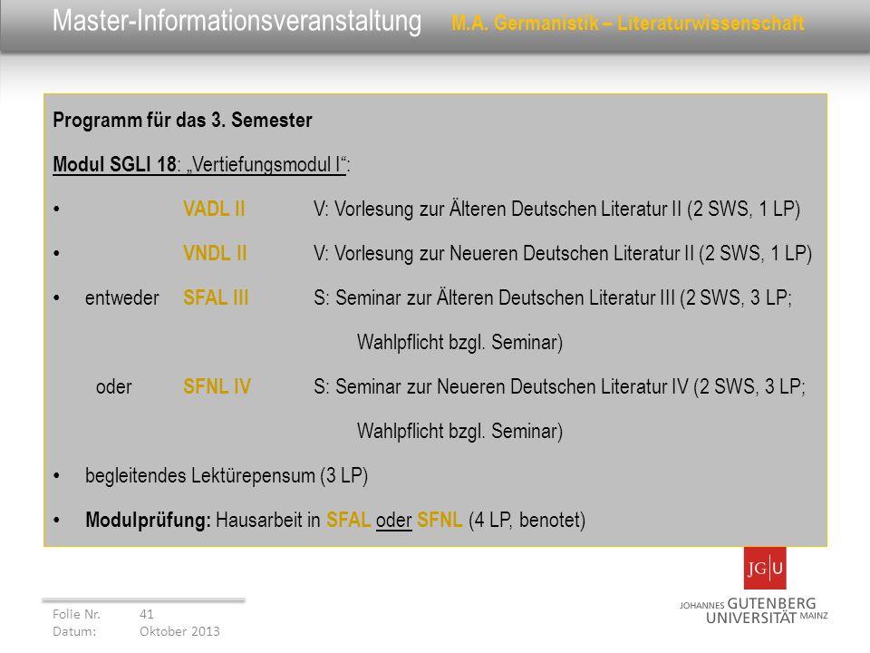 Master-Informationsveranstaltung M.A. Germanistik – Literaturwissenschaft Programm für das 3. Semester Modul SGLI 18 : Vertiefungsmodul I: VADL II V: