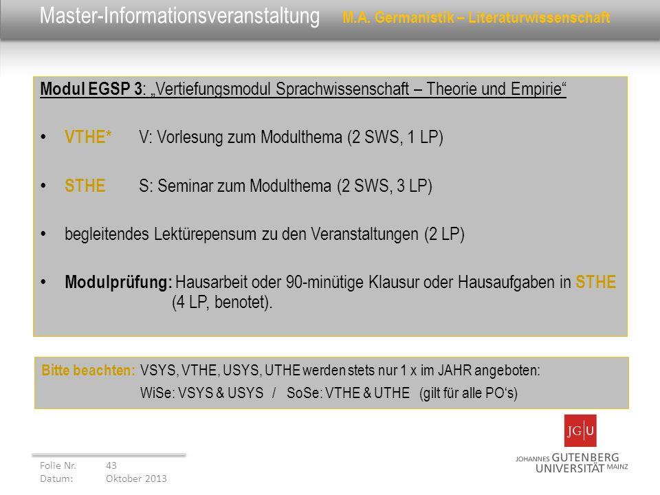 Master-Informationsveranstaltung M.A. Germanistik – Literaturwissenschaft Modul EGSP 3 : Vertiefungsmodul Sprachwissenschaft – Theorie und Empirie VTH