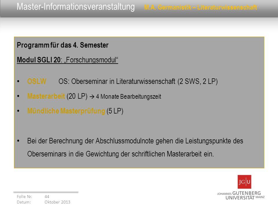 Master-Informationsveranstaltung M.A. Germanistik – Literaturwissenschaft Programm für das 4. Semester Modul SGLI 20 : Forschungsmodul OSLW OS: Oberse