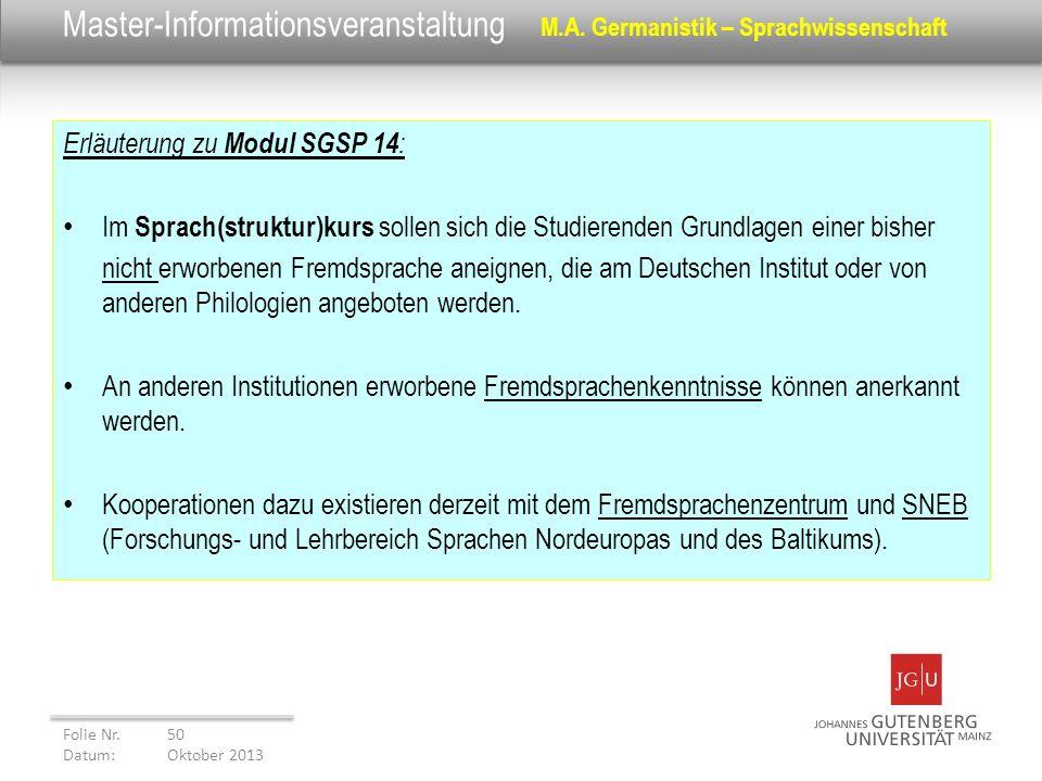 Master-Informationsveranstaltung M.A. Germanistik – Sprachwissenschaft Erläuterung zu Modul SGSP 14 : Im Sprach(struktur)kurs sollen sich die Studiere