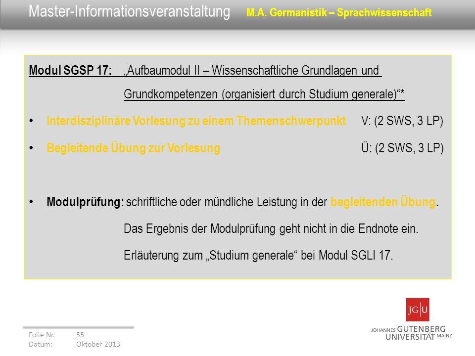 Master-Informationsveranstaltung M.A. Germanistik – Sprachwissenschaft Modul SGSP 17: Aufbaumodul II – Wissenschaftliche Grundlagen und Grundkompetenz