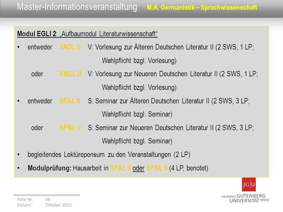 Master-Informationsveranstaltung M.A. Germanistik – Sprachwissenschaft Modul EGLI 2 : Aufbaumodul Literaturwissenschaft entweder VADL II V: Vorlesung