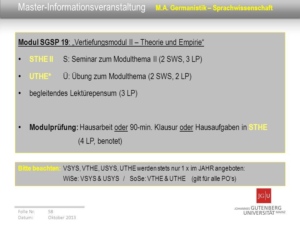 Master-Informationsveranstaltung M.A. Germanistik – Sprachwissenschaft Modul SGSP 19 : Vertiefungsmodul II – Theorie und Empirie STHE II S: Seminar zu