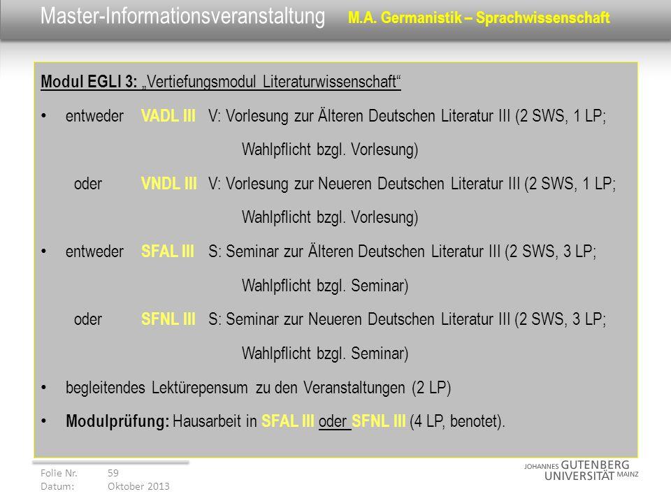 Master-Informationsveranstaltung M.A. Germanistik – Sprachwissenschaft Modul EGLI 3: Vertiefungsmodul Literaturwissenschaft entweder VADL III V: Vorle