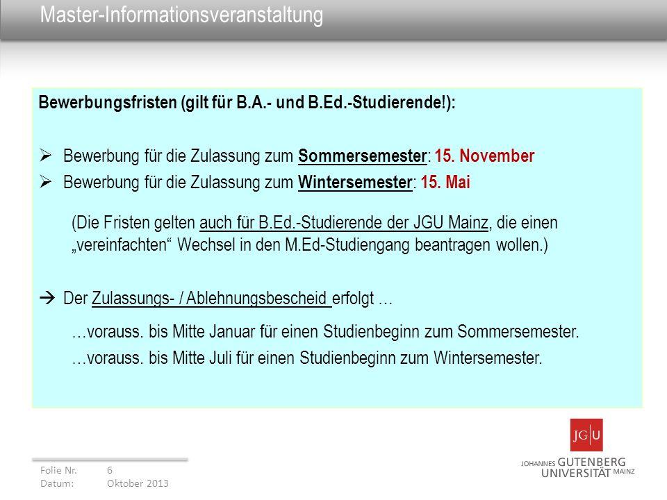 Master-Informationsveranstaltung Bewerbungsfristen (gilt für B.A.- und B.Ed.-Studierende!): Bewerbung für die Zulassung zum Sommersemester : 15. Novem