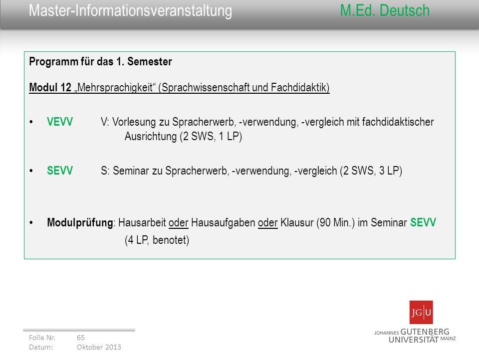 Master-InformationsveranstaltungM.Ed. Deutsch Programm für das 1. Semester Modul 12 Mehrsprachigkeit (Sprachwissenschaft und Fachdidaktik) VEVV V: Vor