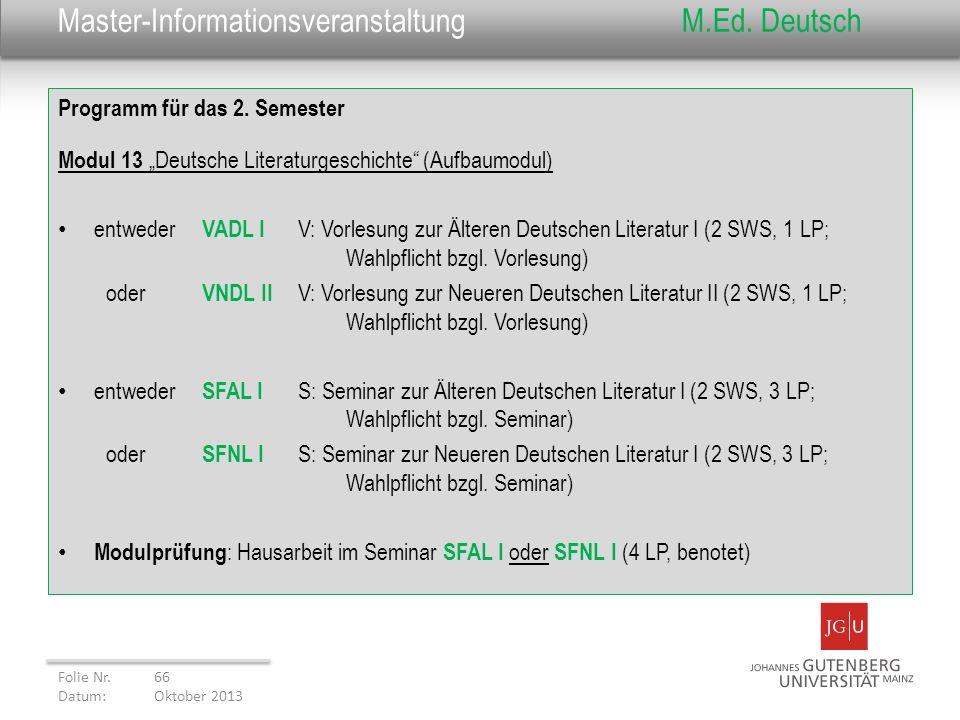 Master-InformationsveranstaltungM.Ed. Deutsch Programm für das 2. Semester Modul 13 Deutsche Literaturgeschichte (Aufbaumodul) entweder VADL I V: Vorl