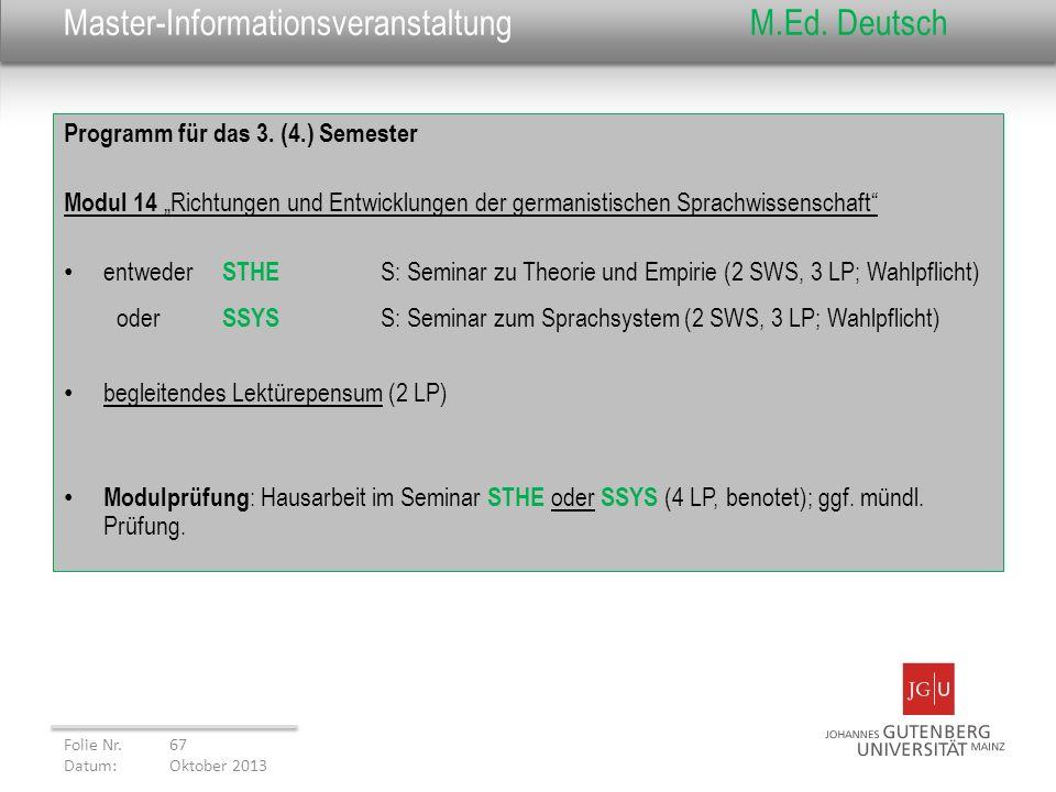 Master-InformationsveranstaltungM.Ed. Deutsch Programm für das 3. (4.) Semester Modul 14 Richtungen und Entwicklungen der germanistischen Sprachwissen