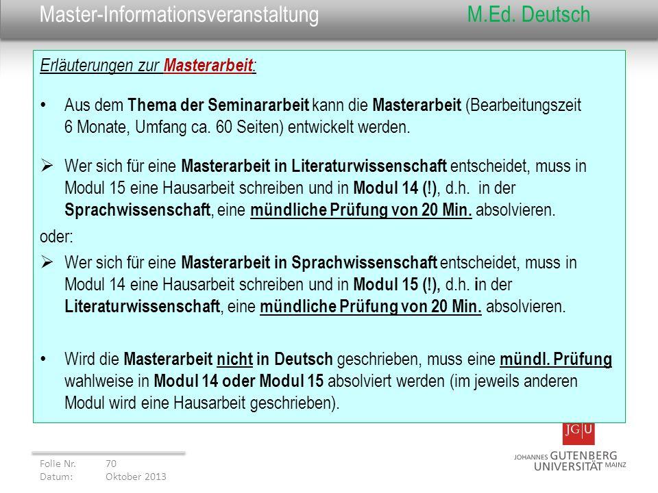 Master-InformationsveranstaltungM.Ed. Deutsch Erläuterungen zur Masterarbeit : Aus dem Thema der Seminararbeit kann die Masterarbeit (Bearbeitungszeit