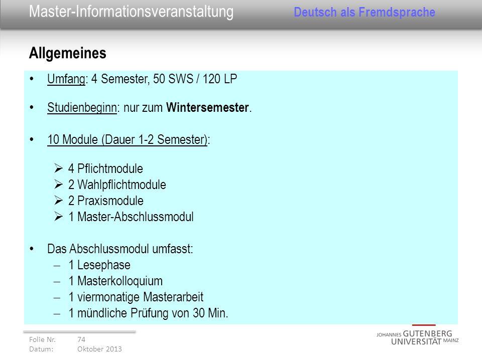 Master-Informationsveranstaltung Deutsch als Fremdsprache Umfang: 4 Semester, 50 SWS / 120 LP Studienbeginn: nur zum Wintersemester. 10 Module (Dauer