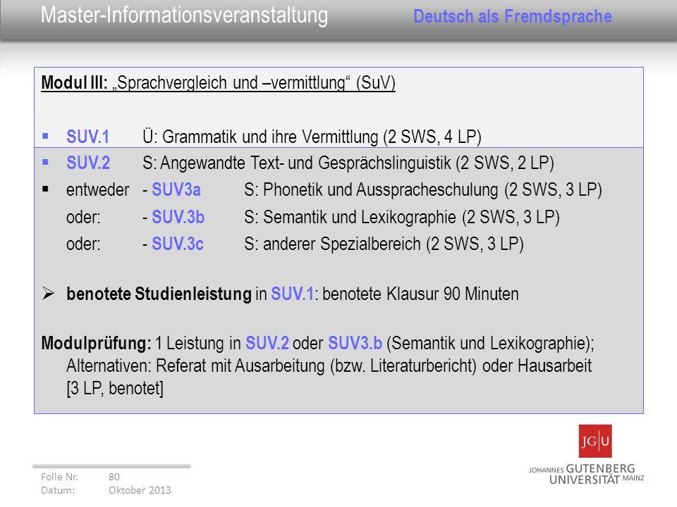 Modul III: Sprachvergleich und –vermittlung (SuV) SUV.1 Ü: Grammatik und ihre Vermittlung (2 SWS, 4 LP) Folie Nr. 80 Datum: Oktober 2013 Master-Inform
